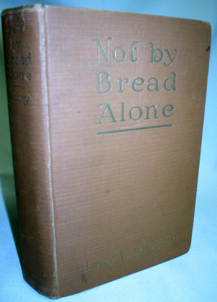Image for Not By Bread Alone; The Principles of Human Nutrition