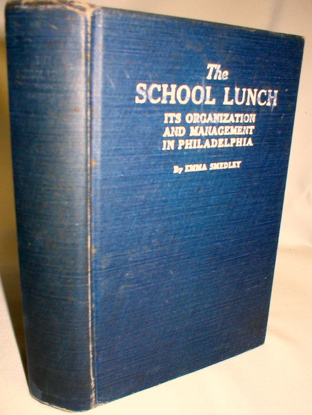 Image for The School Lunch; Its Organization and Management in Philadelphia