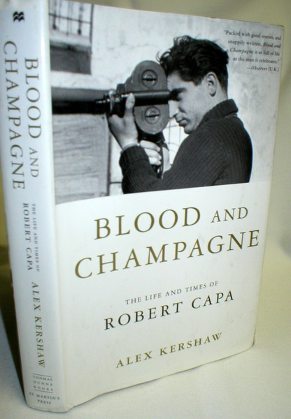 Image for Blood and Champagne; The Life and Times of Robert Capa