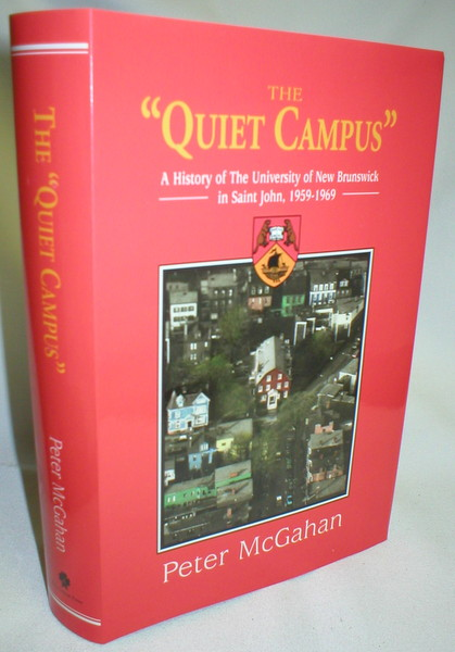 "Image for The ""Quiet Campus""; A History of the University of New Brunswick in Saint John, 1959-1969"
