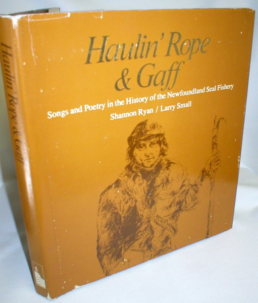 Image for Haulin' Rope and Gaff; Songs and Poetry in the History of the Newfoundland Seal Fishery