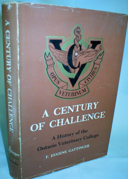 Image for A Century of Challenge; A History of  the Ontario Veterinary College