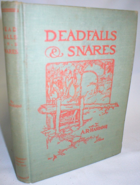Image for Deadfalls and Snares; A Book of Instruction for Trappers About These and Other Home-Made Traps