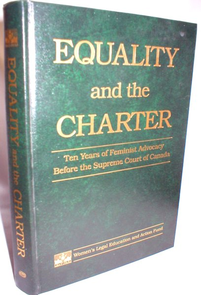 Image for Equality and the Charter; Ten Years of Feminine Advocacy Before The Supreme Court of Canada