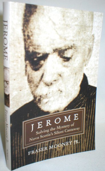Image for Jerome; Solving the Mystery of Nova Scotia's Silent Castaway