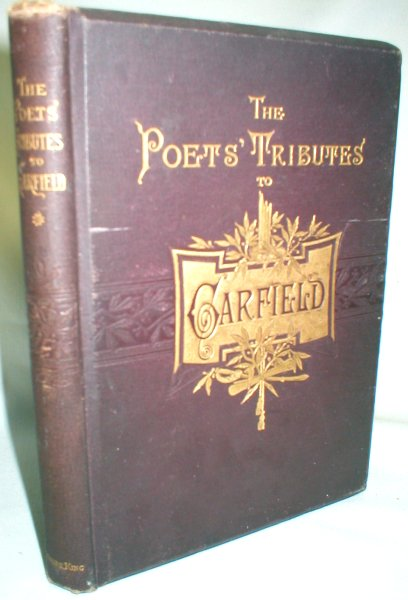 Image for The Poets' Tributes to Garfield; A Collection of Many Memorial Poems