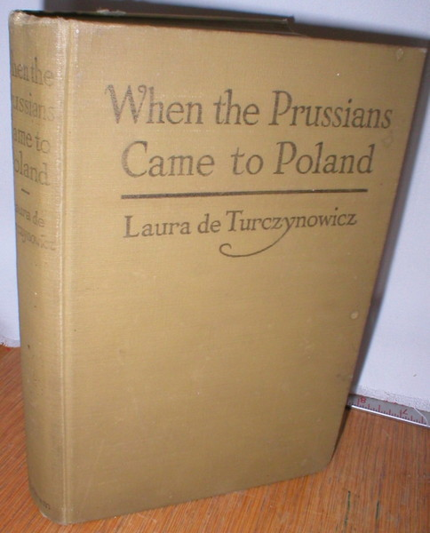 Image for When the Prussians Came to Poland; The Experiences of an American Woman During the German Invasion