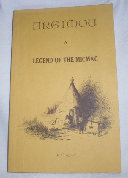 Image for Argimou; A Legend of the Micmac