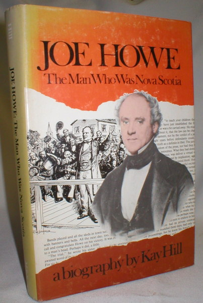 Image for Joe Howe; The Man Who Was Nova Scotia