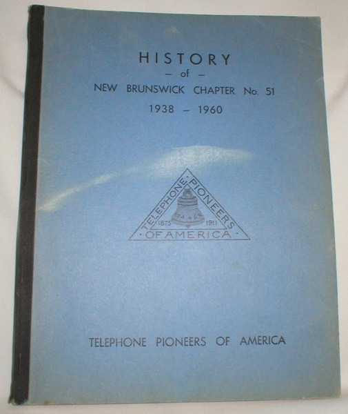 Image for History of New Brunswick Chapter No. 51 1938-1960; Telephone Pioneers of America