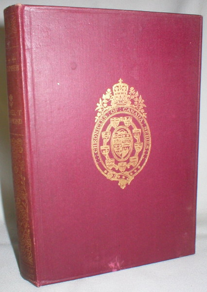 Tecumseh; Vol. 17, Chronicles of Canada, Edited By George M. Wrong and H.H. Langton