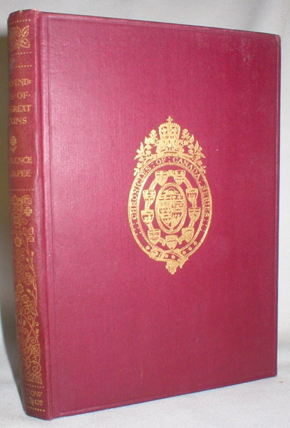 Pathfinders of the Great Plains; Vol. 19, Chronicles of Canada, Edited By George M. Wrong and H.H. Langton