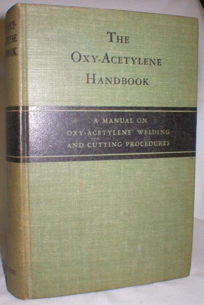 Image for The Oxy-Acetylene Handbook; A Manual on Oxy-Acetylene Welding and Cutting Procedures