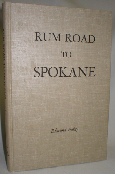 Image for Rum Road to Spokane; A Story of Prohibition