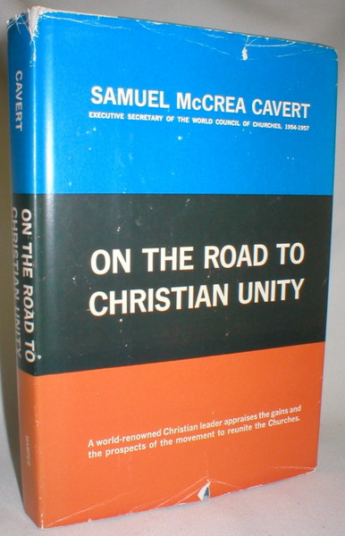 Image for On the Road to Christian Unity; An Appraisal of the Ecumenical Movement