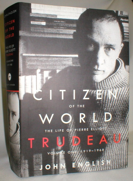 Image for Citizen of the World; The Life of Pierre Eliott Trudeau (Volume I, 1919-1968)