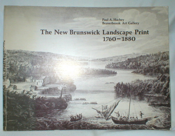 Image for The New Brunswick Landscape Print 1760-1880