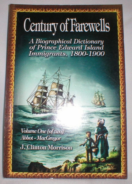 Image for Century of Farewells: A Biographical Dictionary of Prince Edward Island Immigrants, 1800-1900; Vol. I of Two