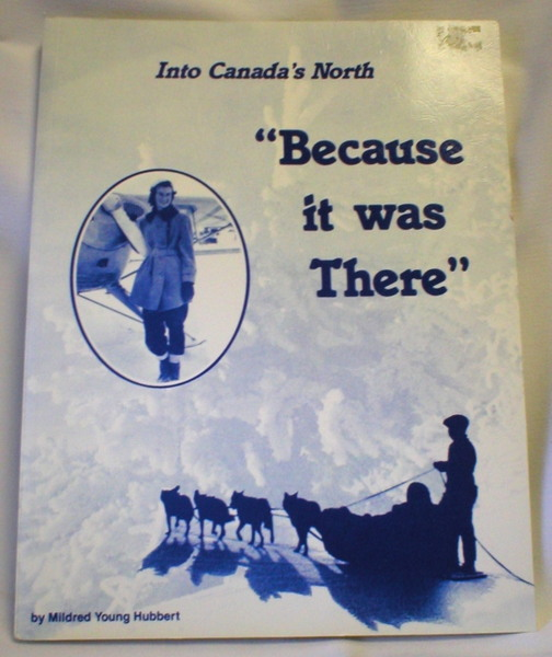 "Image for Into Canada's North (1944-1950); ""Because it Was There"""