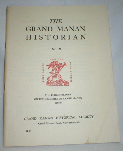 Image for Grand Manan Historian, Vol X; The Perley Report on the Fisheries of Grand Manan (1850)
