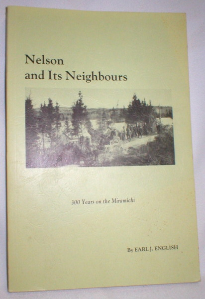 Image for Nelson and Its Neighbours; 300 Years on the Miramichi
