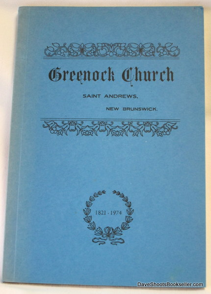 Image for A History of Greenock Church; St. Andrews, N.B.