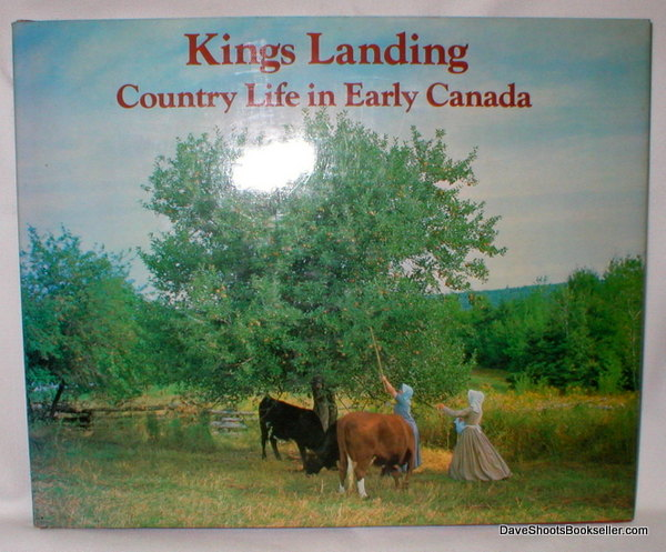 Image for Kings Landing; Country Life in Early Canada