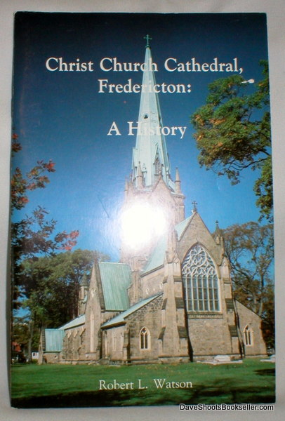 Image for Christ Church Cathedral, Fredericton; A History