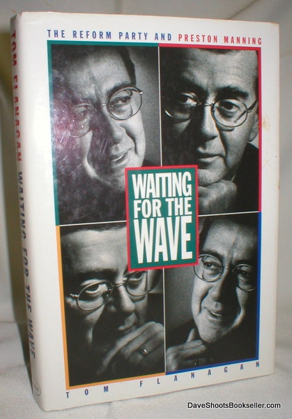 Image for Waiting for the Wave; AThe Reform Party and Preston Manning