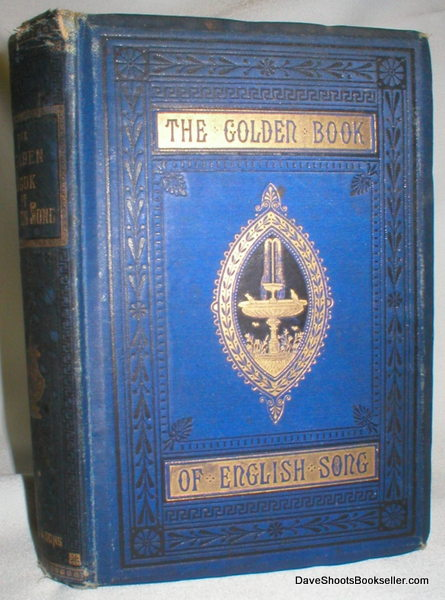 Image for The Golden Book of English Song; Containing Choice Selections from the Principal Poets of the Present Century