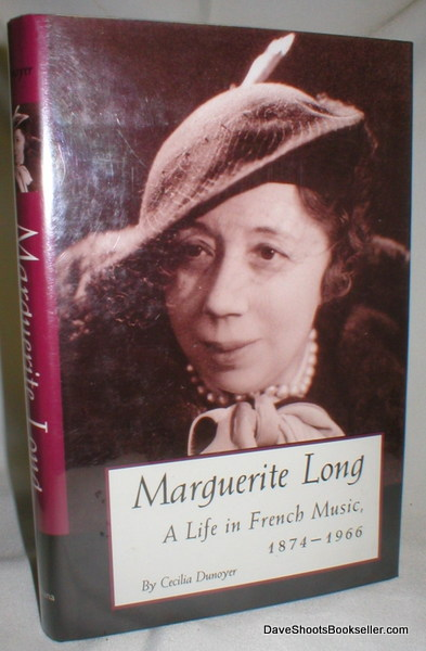 Image for Marguerite Long; A Life in French Music , 1874-1966