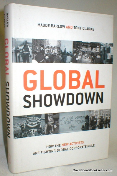 Image for Global Showdown; How the New Activists Are Fighting Global Corporate Rule