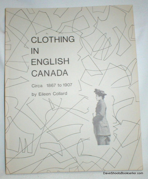 Image for Clothing in English Canada; Circa 1867 to 1907