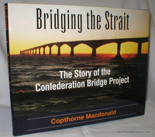 Image for Bridging the Strait; The Story of the Confederation Bridge Project
