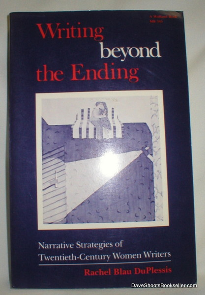 Image for Writing Beyond the Ending; Narrative Strategies of Twentieth-Century Women Writers