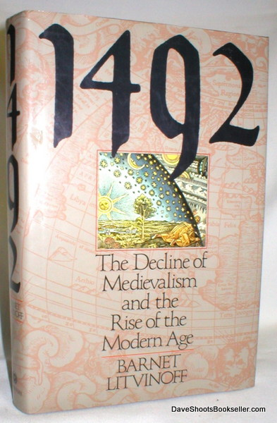 Image for Fourteen Ninety Two; The Decline of Medievalism and  the Rise of the Modern Age