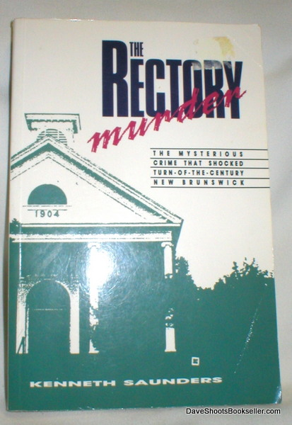 Image for The Rectory Murder; The Mysterious Crime That Shocked Turn-of-the Century New Brunswick