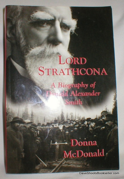 Image for Lord Strathcona; A Biography of Donald Alexander Smith
