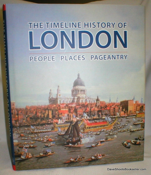 Image for The Timeline History of London; People, Places, Pageantry