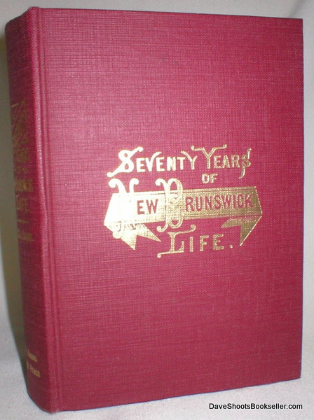 Image for Seventy Years of New Brunswick Life; Autobiographical Sketches