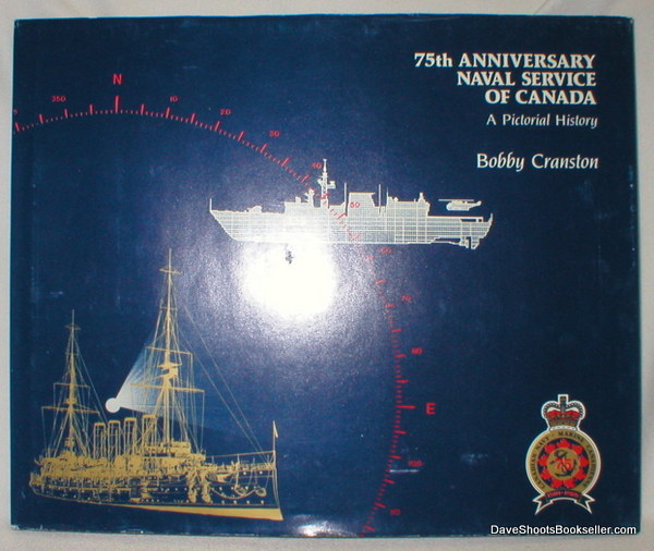 Image for 75 th Anniversary; Naval Service of Canada (A Pictorial History)