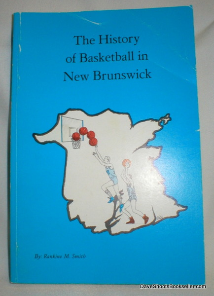 Image for The History of Basketball in New Brunswick, Canada 1892-1985
