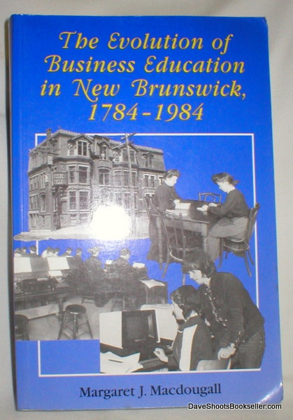 Image for The Evolution of Business Education in New Brunswick, 1784-1984