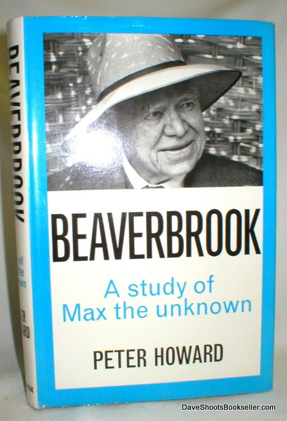 Image for Beaverbrook; A Study of Max the Unknown
