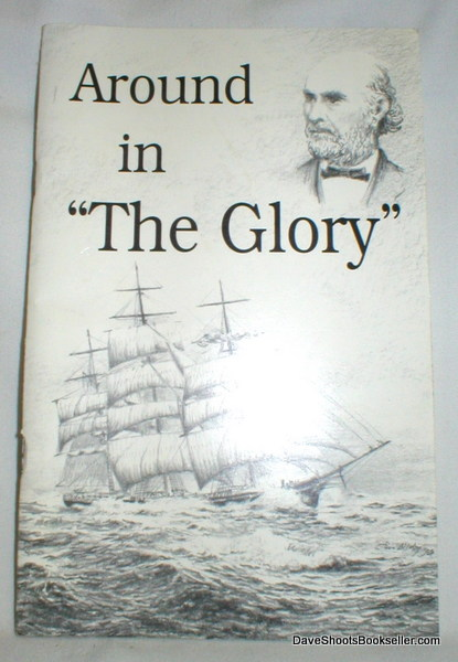 "Image for Around in ""The Glory""; Chronicle of the 42nd Voyage Around Cape Horn"