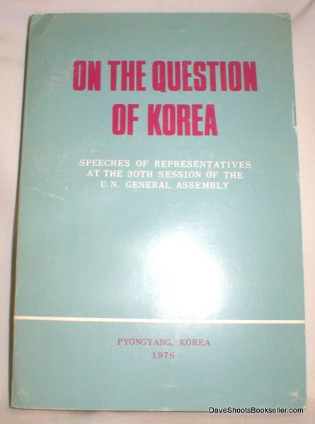Image for On  the Question of Korea; Speeches of Representatives at the 30th Session of the U.N. General Assembly