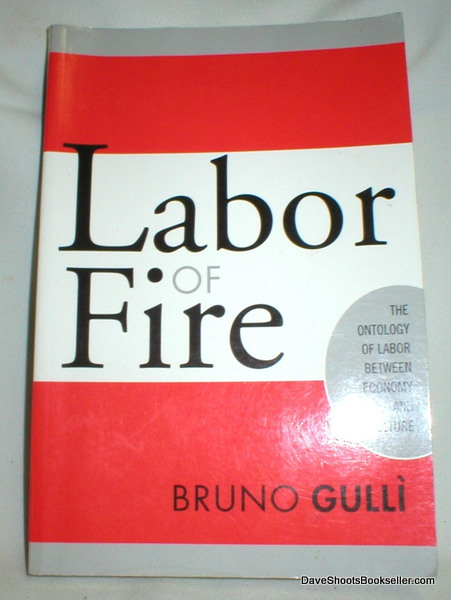 Image for Labor of Fire; The Ontology of Labor Between Economy and Culture