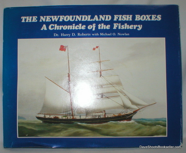 Image for The Newfoundland Fish Boxes; A Chronicle of the Fishery