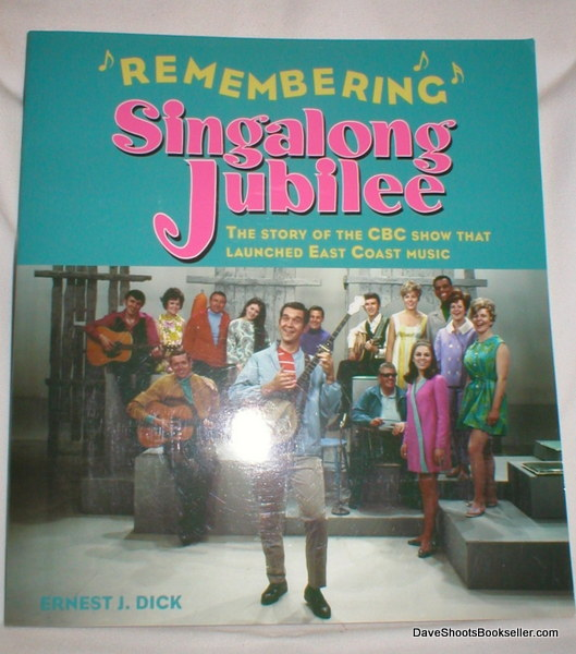 Image for Remembering Singalong Jubilee; The Story of the CBC Show That Launched East Coast Music