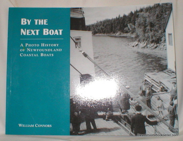 Image for By the Next Boat; A Photo History of Newfoundland Coastal Boats
